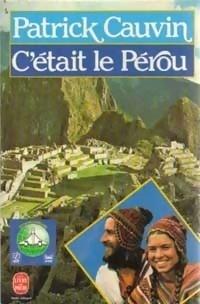 Couverture du livre : C'était le Pérou