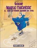 Sœur Marie-Thérèse des Batignolles, Tome 4 : Sur la Terre comme au Ciel