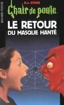Chair de poule, Tome 23 : Le Retour du masque hanté