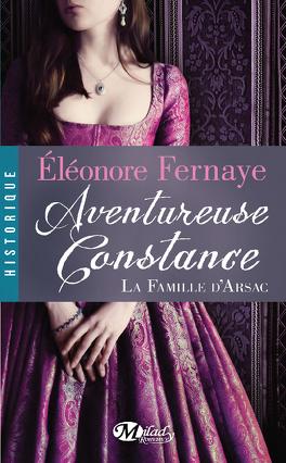 Couverture du livre : La Famille d'Arsac, Tome 3 : Aventureuse Constance