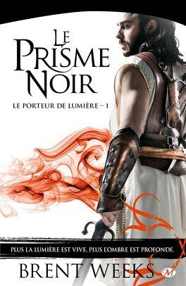Couverture du livre : Le Porteur de lumière, Tome 1 : Le Prisme noir