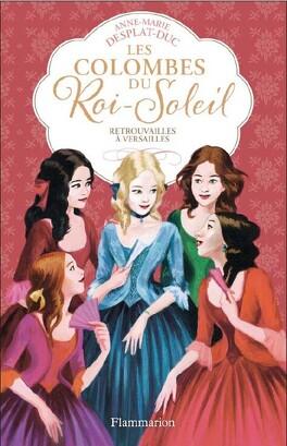 Couverture du livre : Les Colombes du Roi-Soleil, Tome 14 : Retrouvailles à Versailles