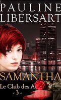 Le Club des A, Tome 3 : Samantha