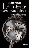 Le Miroir aux Vampires, Tome 2 : La Légion des Stryges