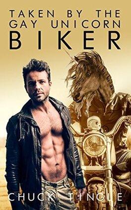 Couverture du livre : Taken By The Gay Unicorn Biker