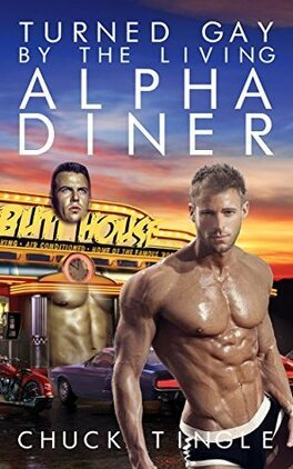 Couverture du livre : Turned Gay By The Living Alpha Diner