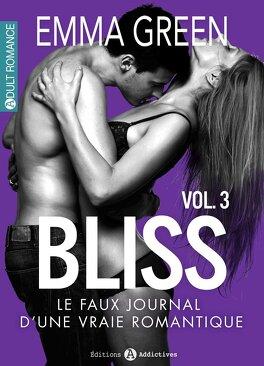 Couverture du livre : Bliss, le faux journal d'une vraie romantique !, Volume 3