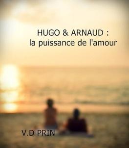 Couverture du livre : HUGO & ARNAUD : La puissance de l'amour