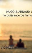 Hugo & Arnaud : La Puissance de l'amour