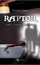 Raptor, tome 1 : Rencontre improbable