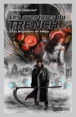 Couverture du livre : Les aventures du trench tome 1 - Les brigadiers du temps