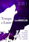 Temps de Lune, Saison 1 - Episode 2 : Aux Fleurs de l'Aube, Entre Chien et Loup