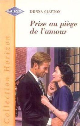 Couverture du livre : Prise au piège de l'amour