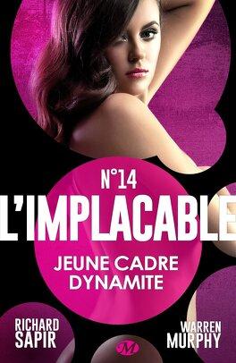 Couverture du livre : L'Implacable, Tome 14 : Jeune cadre dynamite