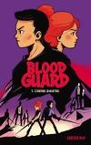 Blood Guard, Tome 1 : L'Ordre Sinistre