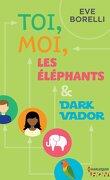 Toi, moi, les éléphants et Dark Vador