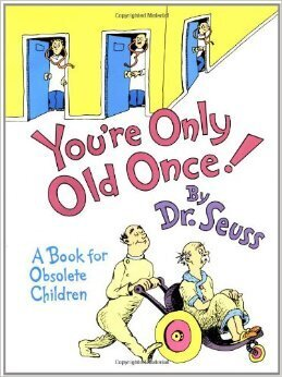 Couverture du livre : You're Only Old Once!
