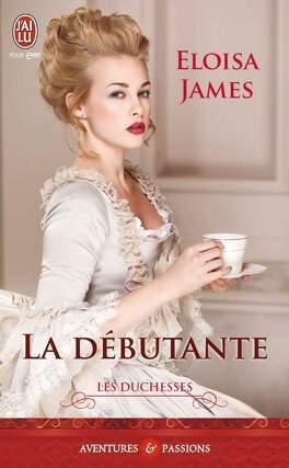 Couverture du livre : Les Duchesses, Tome 1 : La Débutante