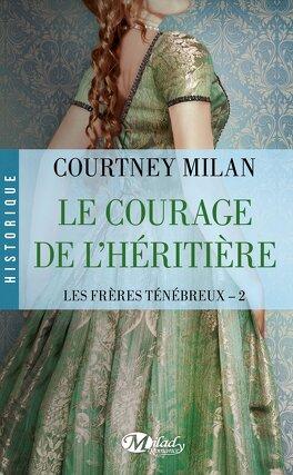 Couverture du livre : Les Frères Ténébreux, Tome 2 : Le Courage de l'Héritière
