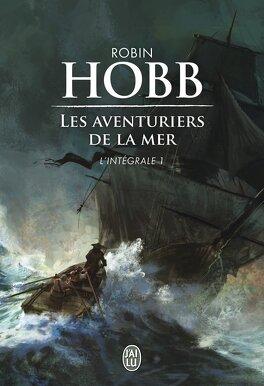 Couverture du livre : Les Aventuriers de la mer - Intégrale, tome 1 : L'arche des ombres