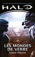 Halo, La Trilogie Kilo-Five, Tome 1 : Les Mondes de Verre