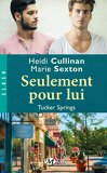 Tucker Springs, Tome 2 : Seulement pour lui