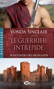 Aventuriers des Highlands, Tome 3 : Le Guerrier Intrépide