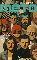 Méto, Tome 3 : Le Monde