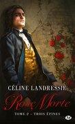 Rose Morte, Tome 2 : Trois Épines