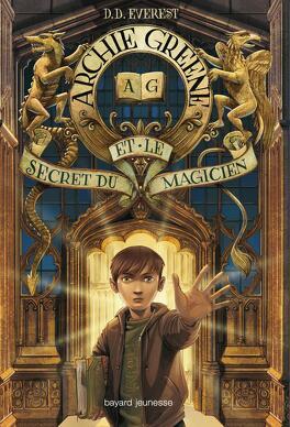 Couverture du livre : Archie Greene, Tome 1 : Archie Greene et le secret du magicien