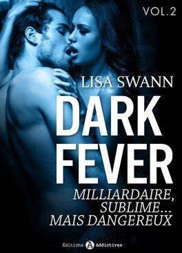 Couverture du livre : Dark Fever Tome 2 : Milliardaire, sublime... mais dangereux