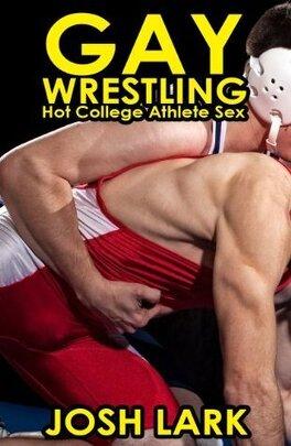 Couverture du livre : Gay Wrestling, Hot College Athlete Sex