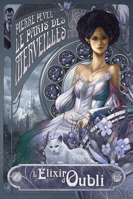 Couverture du livre : Le Paris des merveilles, Tome 2 : L'Élixir d'oubli
