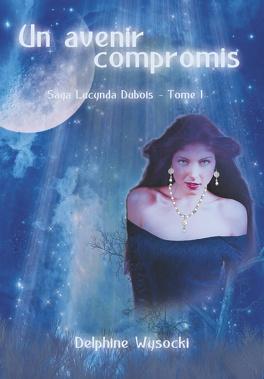 Couverture du livre : Lucynda Dubois, un avenir compromis