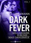 Dark Fever Tome 1 : Milliardaire, sublime... mais dangereux