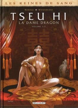 Couverture du livre : Les reines de sang - Tseu Hi, La Dame Dragon, Tome 1