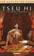 Les reines de sang - Tseu Hi, La Dame Dragon, Tome 1