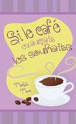 Si le café exauçait les souhaits