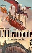 L'Ultramonde, tome 1 : Les Trois pierres du Fâark