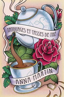 Couverture du livre : Tattoos, Tome 1 : Tatouages et tasses de thé