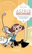 Astrid Bromure, tome 1 : Comment dézinguer la petite souris
