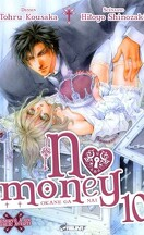 No Money , (Okane Ga Nai) Tome 10
