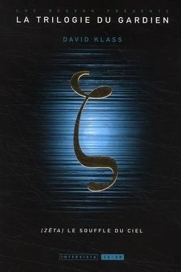 Couverture du livre : La Trilogie du Gardien, Tome 2 : Zêta, le souffle du ciel