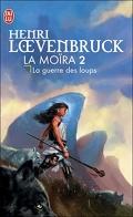 La Moïra, tome 2 : La Guerre des loups