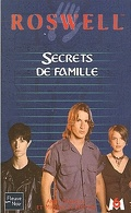 Roswell, Tome 15 : Secrets de famille
