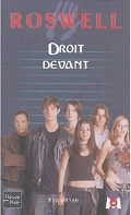 Roswell, Tome 18 : Droit devant