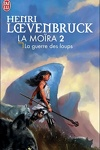 couverture La Moïra, tome 2 : La Guerre des loups