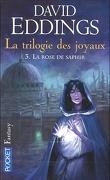 La Trilogie des joyaux, tome 3 : La rose de saphir