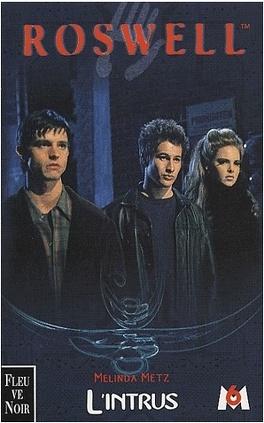 Couverture du livre : Roswell, Tome 2 : L'Intrus
