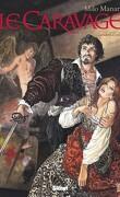 Le Caravage, Tome 1 : La Palette et l'Épée